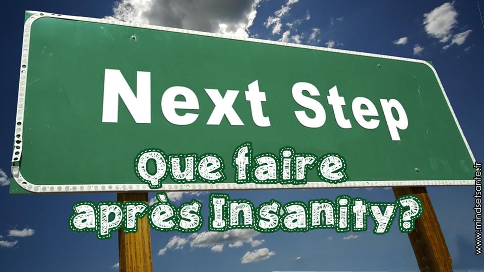 que faire après insanity, insanity workout 60 day transformation, insanity torrent, p90x, insanity workout, insanity programme, insanity download, focus t25, beachbody, insanity calendar, insanity asylum, , blog fitness, blog sport, fitness couple,